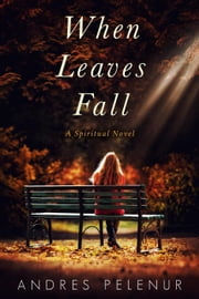 When Leaves Fall ebook by Andres Pelenur
