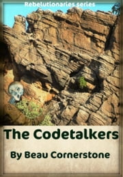 The Codetalkers (The Rebelutionaries Series: Book 2) ebook by Beau Cornerstone