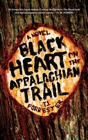 Black Heart on the Appalachian Trail - A Novel ebook by T.J. Forrester