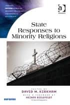 State Responses to Minority Religions ebook by Dr David M Kirkham,Professor Eileen Barker