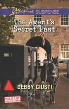 The Agent's Secret Past - Faith in the Face of Crime ebook by Debby Giusti