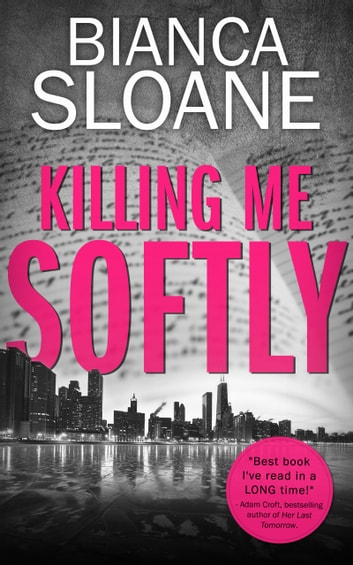Killing Me Softly (Previously Published as Live and Let Die) ebook by Bianca Sloane