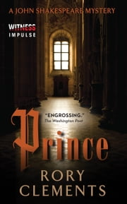 Prince - A John Shakespeare Mystery ebook by Rory Clements