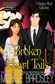 Broken Heart Tails - Broken Heart Paranormal Romance, #10 ebook by Michele Bardsley