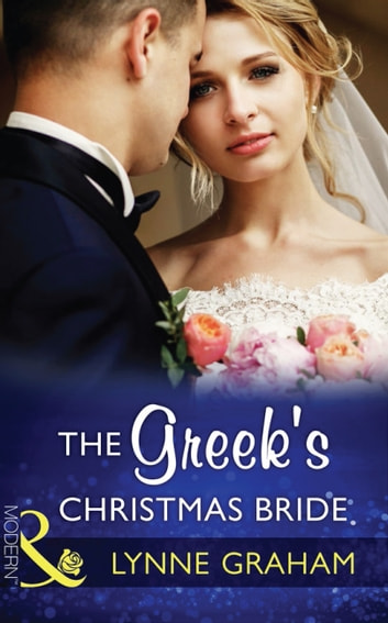 The Greek's Christmas Bride (Mills & Boon Modern) (Christmas with a Tycoon, Book 2) ebook by Lynne Graham