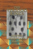 The Voodoo Kings ebook by Oluwo Ifakolade Obafemi