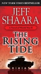 The Rising Tide ebook by Jeff Shaara