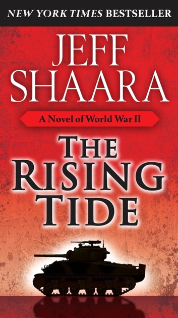 The Rising Tide - A Novel of World War II ebook by Jeff Shaara