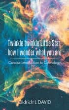Twinkle twinkle Little Star, How I wonder what you are ebook by Oldrich L DAVID