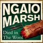 Died in the Wool audiobook by Ngaio Marsh