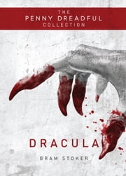 Dracula - The Penny Dreadful Collection ebook by Bram Stoker,Martin Stiff