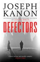 Defectors ebook by Joseph Kanon