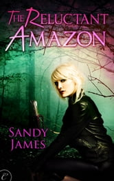 The Reluctant Amazon ebook by Sandy James