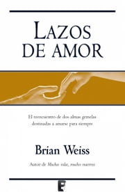 Lazos de amor ebook by ELENA VILLALONGA,Brian Weiss