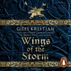 Wings of the Storm - (The Rise of Sigurd 3): An all-action, gripping Viking saga from bestselling author Giles Kristian audiobook by Giles Kristian