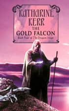 The Gold Falcon ebook by Katharine Kerr