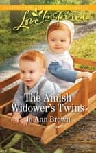 The Amish Widower's Twins (Mills & Boon Love Inspired) (Amish Spinster Club, Book 4) eBook by Jo Ann Brown