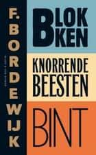 Blokken Knorrende beesten Bint ebook by F. Bordewijk