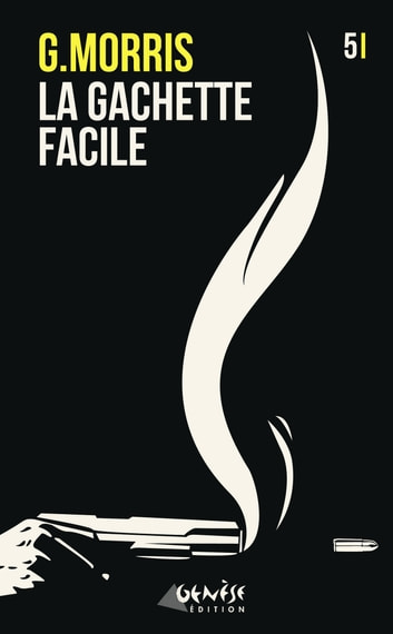 La gâchette facile ebook by G Morris