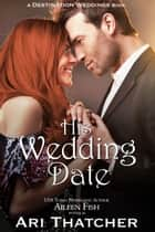 His Wedding Date ebook by Ari Thatcher