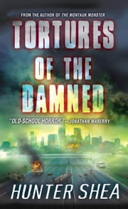 Tortures of the Damned ebook by Hunter Shea