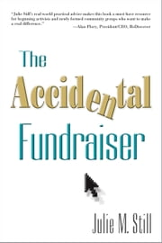 The Accidental Fundraiser ebook by Julie M. Still
