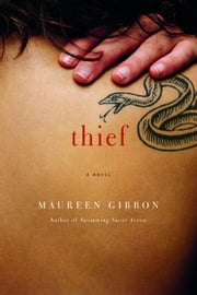 Thief - A Novel ebook by Maureen Gibbon
