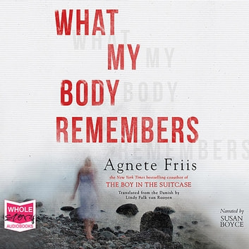 What My Body Remembers audiobook by Agnete Friis