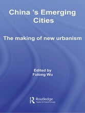 China's Emerging Cities - The Making of New Urbanism ebook by