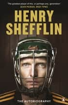 The Autobiography ebook by Henry Shefflin
