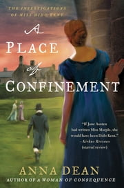 A Place of Confinement - The Investigations of Miss Dido Kent ebook by Anna Dean