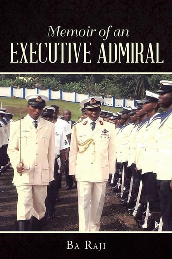 Memoir of an Executive Admiral ebook by Ba Raji