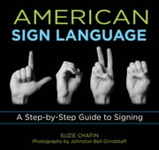 Knack American Sign Language - A Step-by-Step Guide to Signing ebook by Suzie Chafin,Johnston Bell Grindstaff