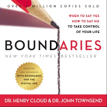 Boundaries Updated and Expanded Edition - When to Say Yes, How to Say No To Take Control of Your Life audiobook by Henry Cloud,John Townsend