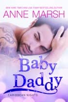 Baby Daddy ebook by Anne Marsh