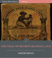 The Trial of Reuben Crandall, M.D. (Illustrated Edition) ebook by Anonymous