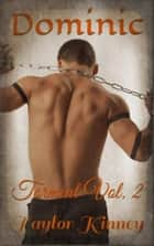 Dominic - Torment Vol. 2 ebook by Taylor Kinney