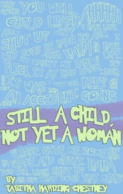 Still a Child, not yet a Woman ebook by Tabitha Harding-Chestney