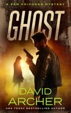 Ghost - A Sam Prichard Mystery ebook by David Archer