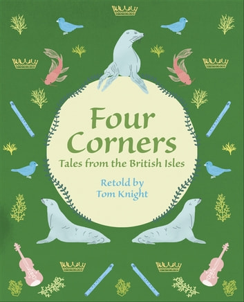 Reading Planet KS2 - Four Corners - Tales from the British Isles - Level 1: Stars/Lime band ebook by Tom Knight