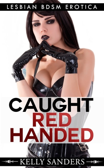 Caught Red Handed ebook by Kelly Sanders