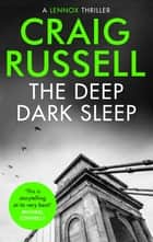 The Deep Dark Sleep eBook by Craig Russell