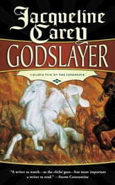 Godslayer - Volume II of The Sundering ebook by Jacqueline Carey