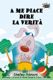 A me piace dire la verità - Italian Bedtime Collection ebook by Shelley Admont,S.A. Publishing