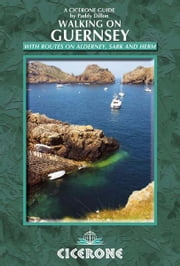 Walking on Guernsey - Guernsey, Alderney, Sark and Herm ebook by Paddy Dillon