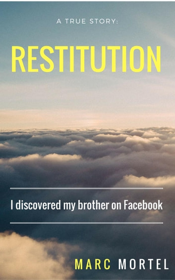 Restitution: I discovered my brother on Facebook ebook by Marc Mortel