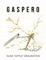 "Gaspero ebook by Elma ""Apple"" Braunstein"