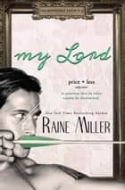 My Lord ebook by Raine Miller