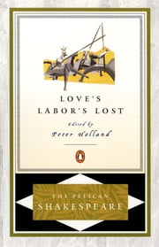 Love's Labor's Lost ebook by William Shakespeare,A. R. Braunmuller,Stephen Orgel