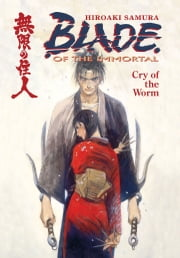 Blade of the Immortal Volume 2: Cry of the Worm ebook by Hiroaki Samura